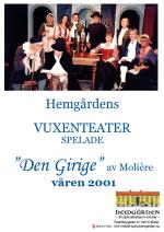 2001 - Den girige